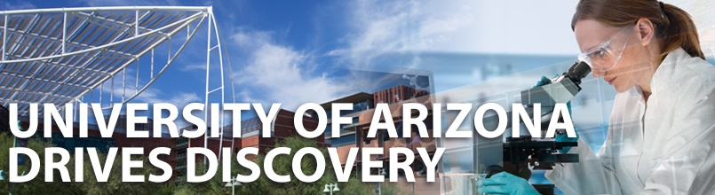 "Pictures of the University of Arizona campus and a researcher with the words ""University of Arizona Drives Discovery"""